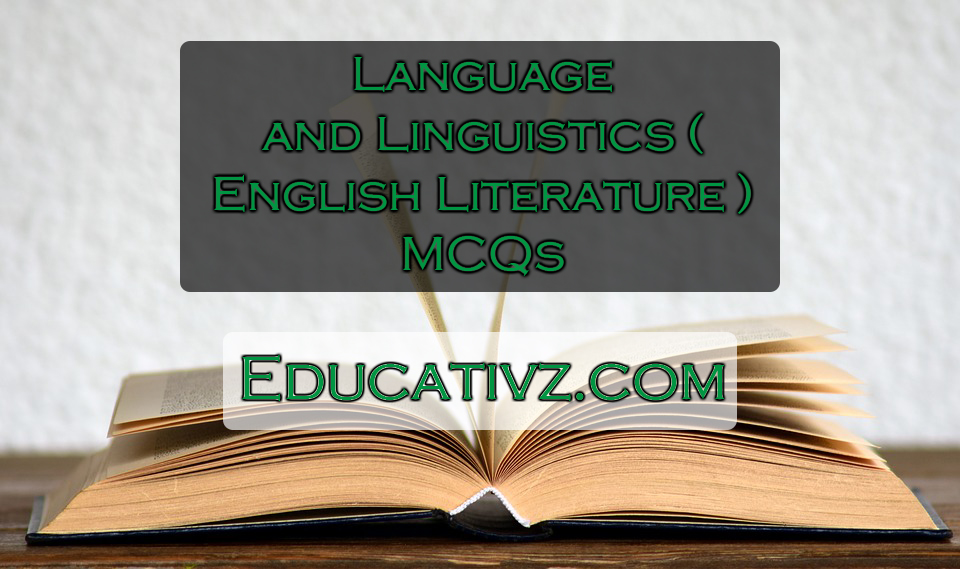 Up To Date Language and Linguistics ( English Literature ) MCQs - English Literature MCQs