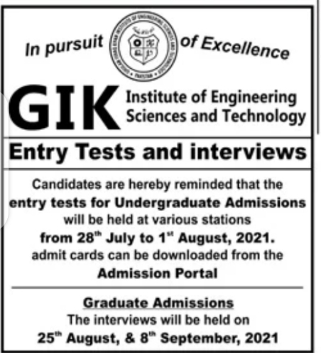 Ghulam Ishaq Khan Institute of Engineering Sciences and Technology Admissions 2021 - GIKI Entry Test & Interviews